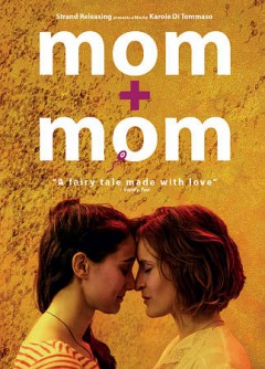 Mom+mom /  directed by Karole Di Tommaso.
