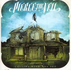 Collide with the sky /  Pierce the Veil.