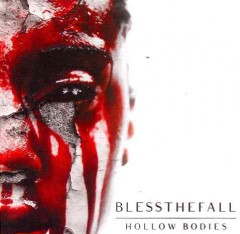 Hollow bodies /  Blessthefall.