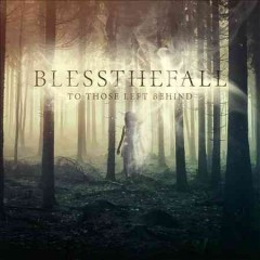 To those left behind /  Blessthefall.