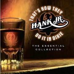 That's how they do it in Dixie : the essential collection / Hank Williams, Jr.