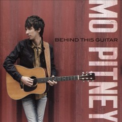 Behind This Guitar /  Mo Pitney.