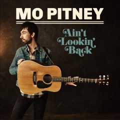 Ain't looking back /  Mo Pitney.