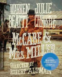McCabe & Mrs. Miller /  produced by David Foster, Mitchell Brower ; screenplay by Robert Altman, Brian McKay ; directed by Robert Altman.