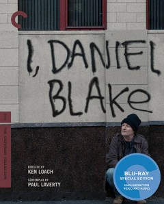 I, Daniel Blake /  screenwriter, Paul Laverty ; producer, Rebecca O'Brien ; director, Ken Loach. - screenwriter, Paul Laverty ; producer, Rebecca O'Brien ; director, Ken Loach.