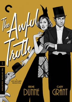 The awful truth /  Columbia Pictures Corporation presents ; a Leo McCarey production ; screen play, Viña Delmar ; directed by Leo McCarey.