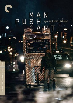 Man push cart /  a film by Ramin Bahrani ; producers, Ramin Bahrani, Pradip Ghosh, Bedford T. Bentley III ; written, directed and edited by Ramin Bahrani ; a Noruz Films production of a Films Philos release.