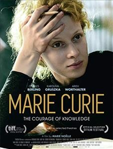 Marie Curie : the courage of knowledge / Big World Pictures presents ; screenplay, Marie Noelle, Andrea Stoll ; produced and directed by Marie Noelle.