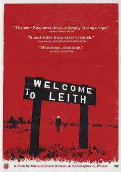 Welcome to Leith /  a No Weather film ; in association with The Cinemart ; and Sundial Pictures ; produced and directed by Michael Beach Nichols & Christopher K. Walker. - a No Weather film ; in association with The Cinemart ; and Sundial Pictures ; produced and directed by Michael Beach Nichols & Christopher K. Walker.
