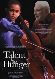 Talent has hunger /  produced and directed by Josh Aronson ; a production of Aronson Film Associates. - produced and directed by Josh Aronson ; a production of Aronson Film Associates.