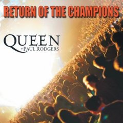 Return of the champions /  Queen + Paul Rodgers. - Queen + Paul Rodgers.
