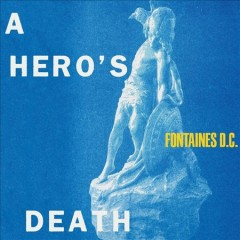 A Hero's Death /  Fontaines D.C..