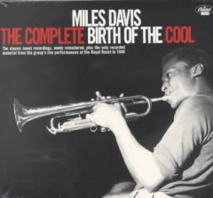 The complete birth of the cool /  Miles Davis. - Miles Davis.