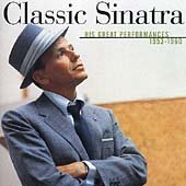 Classic Sinatra : his great performances, 1953-1960.
