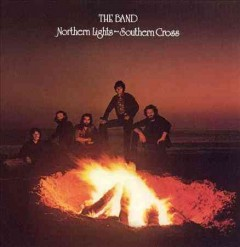 Northern lights, southern cross /  The Band.