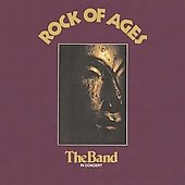 Rock of ages /  The Band. - The Band.