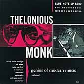 Genius of modern music.  Thelonious Monk. - Thelonious Monk.