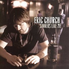 Sinners like me /  Eric Church.