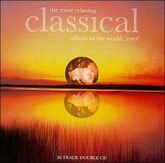 The most relaxing classical album in the world-- ever!.