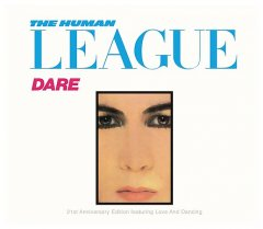 Dare : love and dancing / The Human League ; The League Unlimited Orchestra.