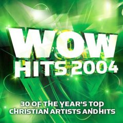 WoW hits 2004 : 30 of the year's top Christian artists and hits.