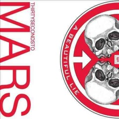 A beautiful lie /  30 Seconds to Mars.