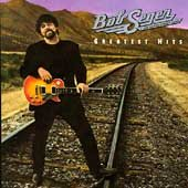 Greatest hits /  Bob Seger & the Silver Bullet Band.