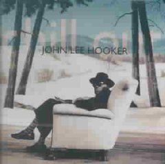 Chill out /  John Lee Hooker.