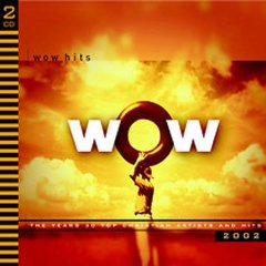 WOW hits 2002 : the year's 30 top Christian artists and hits.