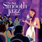 The best smooth jazz-- ever!.