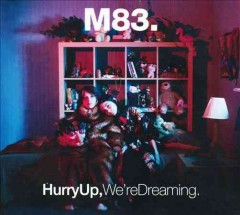 Hurry up, we're dreaming /  M83.