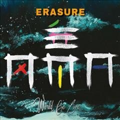 World be live /  Erasure.