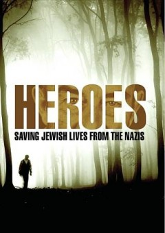 Heroes : saving Jewish lives from the Nazis / Gateway Films. - Gateway Films.