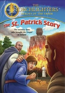 The St. Patrick story /  directed by Robert Fernandez. - directed by Robert Fernandez.