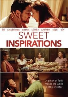 Sweet inspirations /  produced by Lesley Armour, Blake Elder ; written by Tommy Blaze ; directed by Brittany Yost.