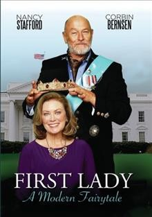 First lady : a modern fairytale / directed by Nina May.