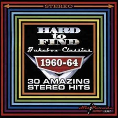 Hard to find jukebox classics : 1960-64 : 30 amazing stereo hits.