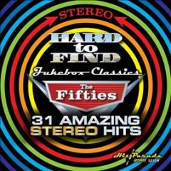 Hard to find jukebox classics : Fifties : 31 amazing stereo hits.