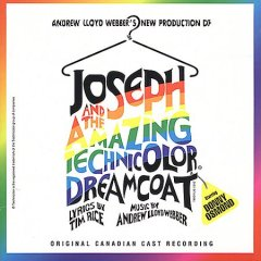 Joseph and the amazing technicolor dreamcoat : Canadian cast recording / music by Andrew Lloyd Webber ; lyrics by Tim Rice.