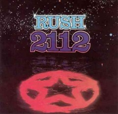 2112 /  [performed by] Rush.