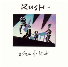 A show of hands /  Rush. - Rush.