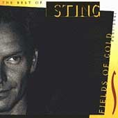 Fields of gold : the best of Sting, 1984-1994.