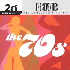 The best of the seventies : millennium collection.