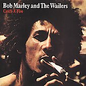 Catch a fire /  Bob Marley & the Wailers.