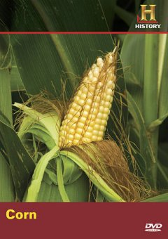 Corn /  executive producer, Don Cambou ; written and produced by Gloria L. Morris ; producer, Bruce Nash ; produced by Actuality Productions, Inc. for the History Channel.