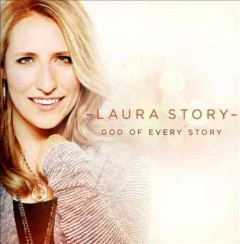 God of every story /  Laura Story. - Laura Story.