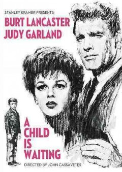 A child is waiting /  written by Abby Mann ; directed by John Cassavetes.
