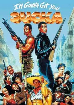 I'm gonna git you sucka /  director, Keenan Ivory Wayans. - director, Keenan Ivory Wayans.