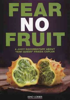 Fear no fruit : [a juicy documentary about