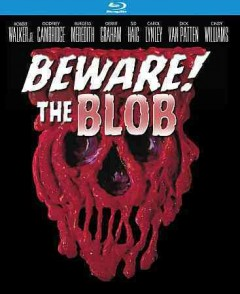Beware! The Blob /  directed by Larry Hagman ; written by Jack Woods and Anthony Harris. - directed by Larry Hagman ; written by Jack Woods and Anthony Harris.